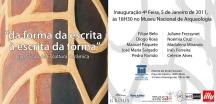 Da Forma da Escrita à Escrita da Forma no Museu Nacional de Arqueologia em Lisboa 2011